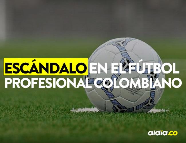 El fútbol colombiano podría afrontar un escándalo sin precedentes | ALDÍA.CO