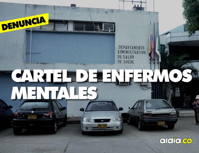 En la sede de la Secretaría de Salud de Sucre se hablaba de ese 'cartel de enfermos mentales'. | ALDÍA