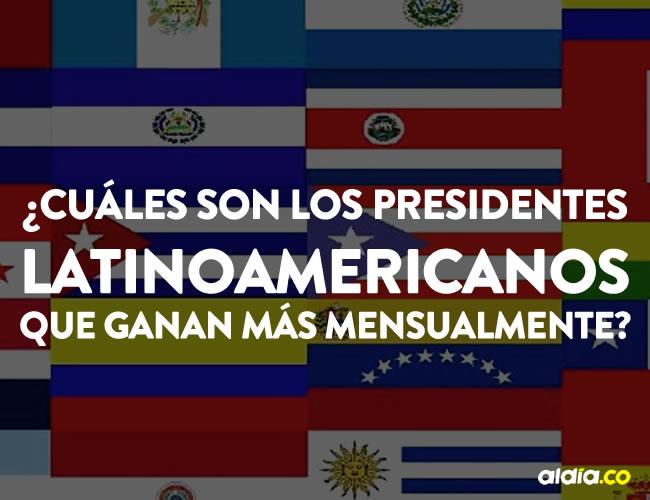 Solo hay 6 presidentes en Latinoamérica que ganan más de $10 mil dólares (más de $29 millones) al mes | ALDÍA.CO
