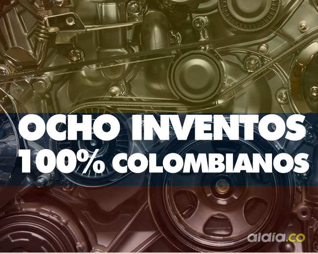 Colombia es tierra de potenciales inventores, estos son algunos de esos grandes inventos que le hemos dejado al mundo | ALDÍA.CO