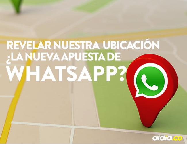 WhatsApp le estaría apostando a que nuestros contactos sepan en qué lugar estamos | ALDÍA.CO