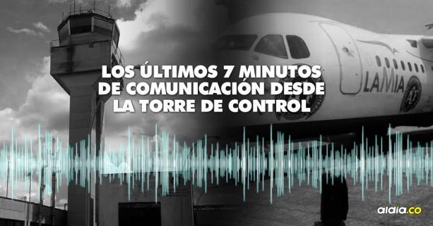 Los audios revelan lo últimos 7 minutos de diálogo entre la radio operadora y el piloto de Lamia | Al Día