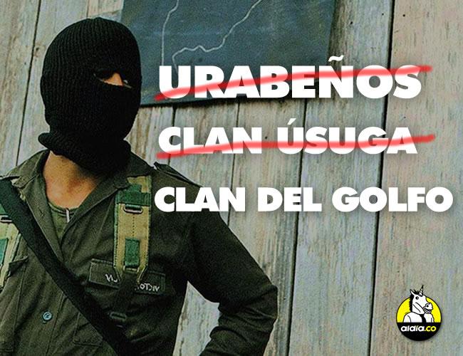 La carta de una ciudadana finalmente hizo efecto y a partir de este martes el antiguo 'Clan Úsuga', antes 'Los Urabeños', será 'El clan del Golfo', así lo confirmó el ministro de Defensa Luis Carlos Villegas. | ALDIA.CO
